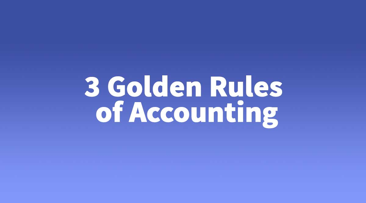 3 Golden Rules of Accounting - Zybra - GST Billing & Accounting Software