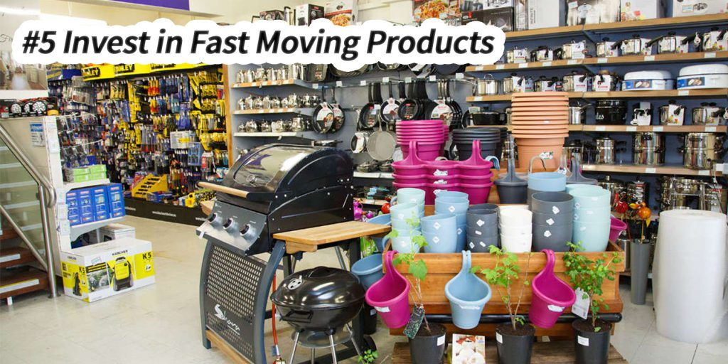 Invest in fast moving products - 10 steps to open hardware store in India - Small Business Ideas 2021 - by Zybra GST Billing Software